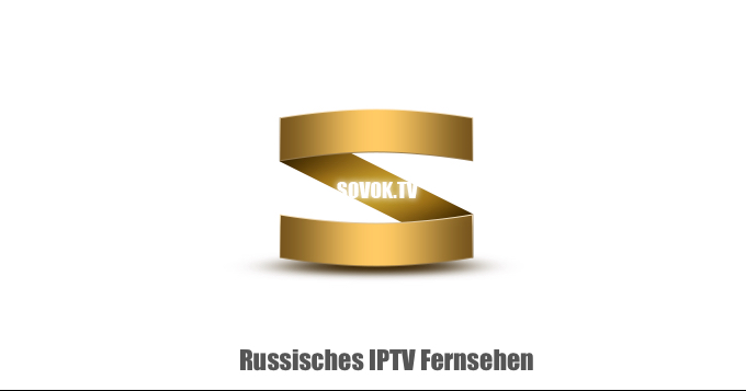 Russisches IPTV Sovok TV - Совок ТВ